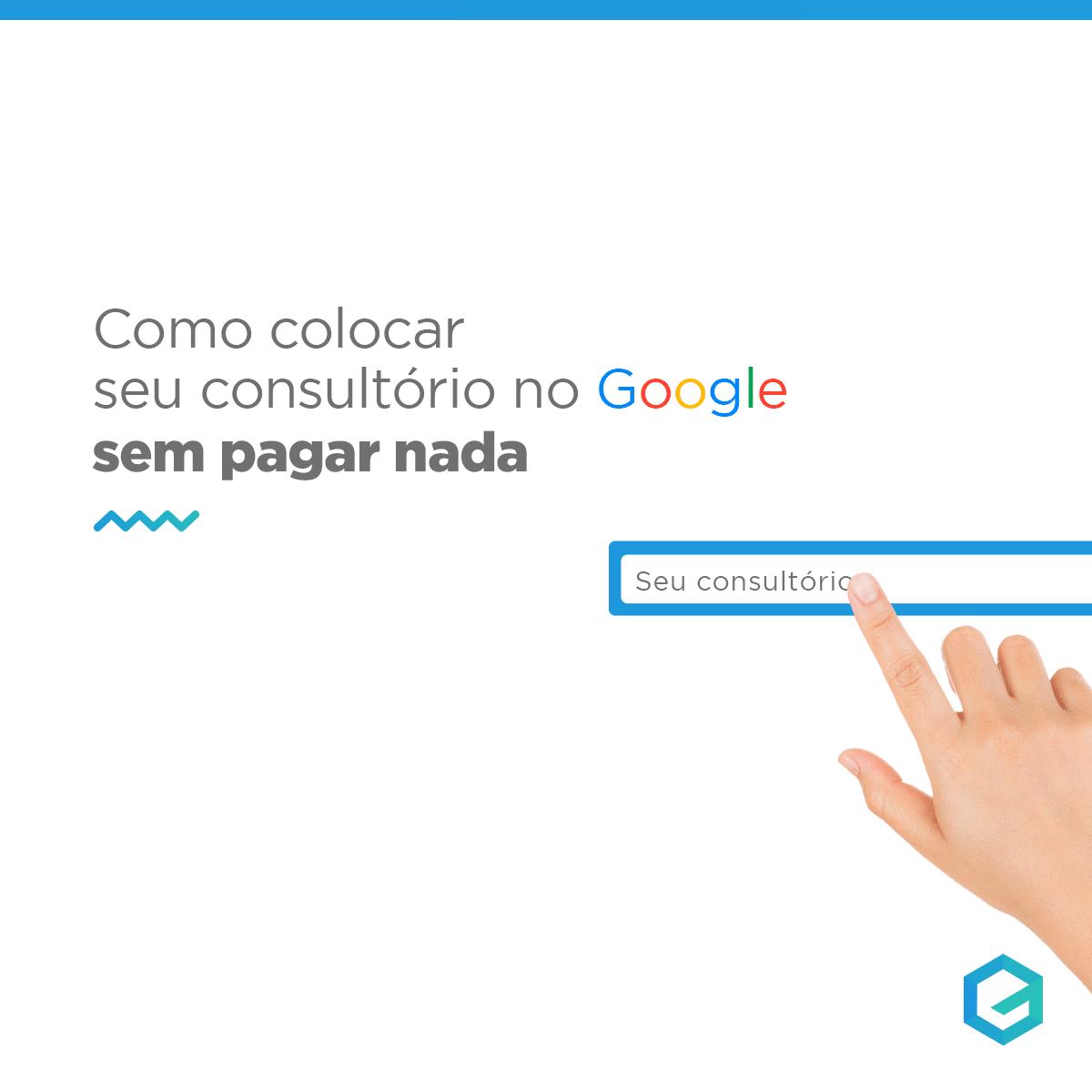 como colocar seu consultório no google