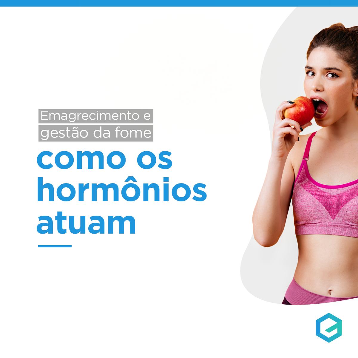 Emagrecimento e gestão da fome: como os hormônios atuam